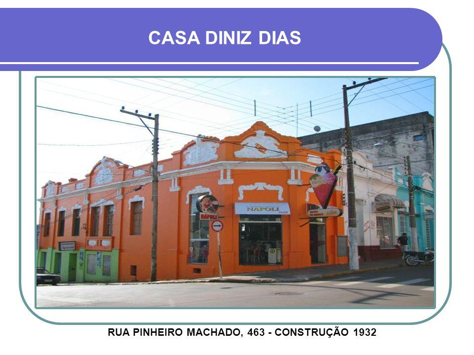 RUA PINHEIRO MACHADO, 463 - CONSTRUÇÃO 1932