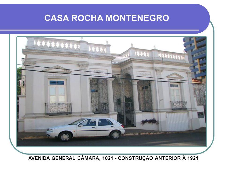 AVENIDA GENERAL CÂMARA, 1021 - CONSTRUÇÃO ANTERIOR À 1921