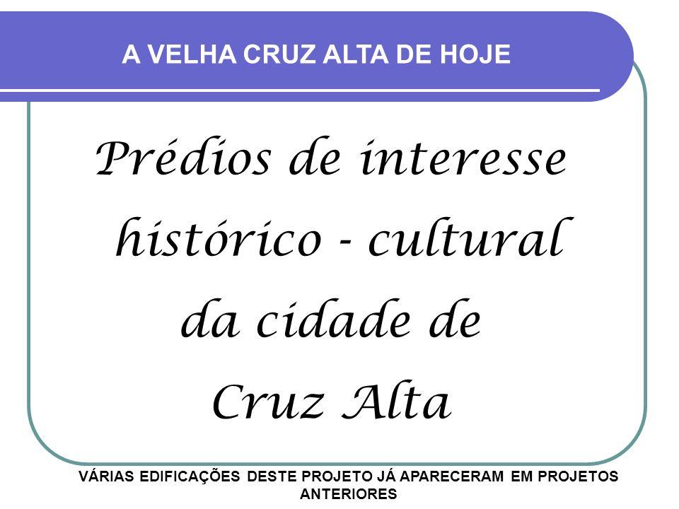 Prédios de interesse histórico - cultural da cidade de Cruz Alta