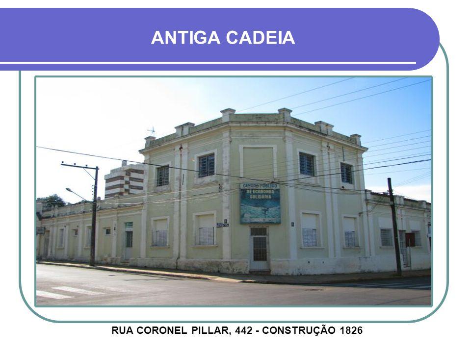 RUA CORONEL PILLAR, 442 - CONSTRUÇÃO 1826