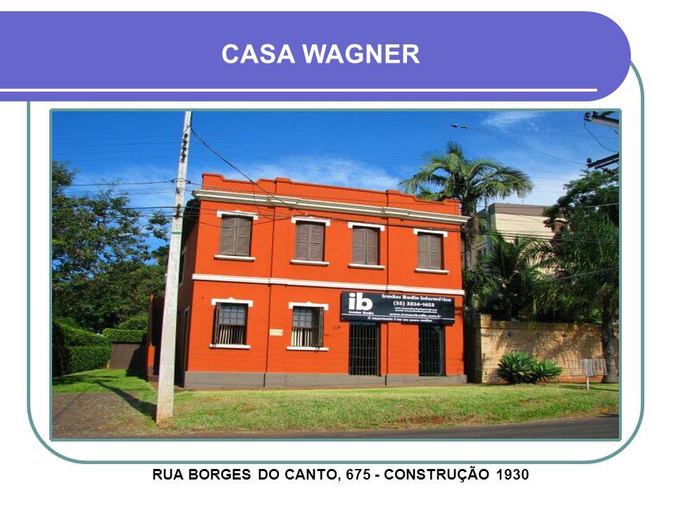RUA BORGES DO CANTO, 675 - CONSTRUÇÃO 1930