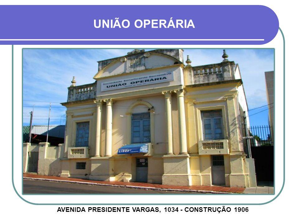 AVENIDA PRESIDENTE VARGAS, 1034 - CONSTRUÇÃO 1906