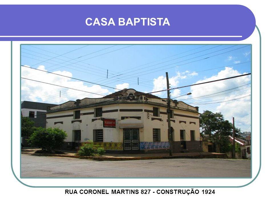 RUA CORONEL MARTINS 827 - CONSTRUÇÃO 1924