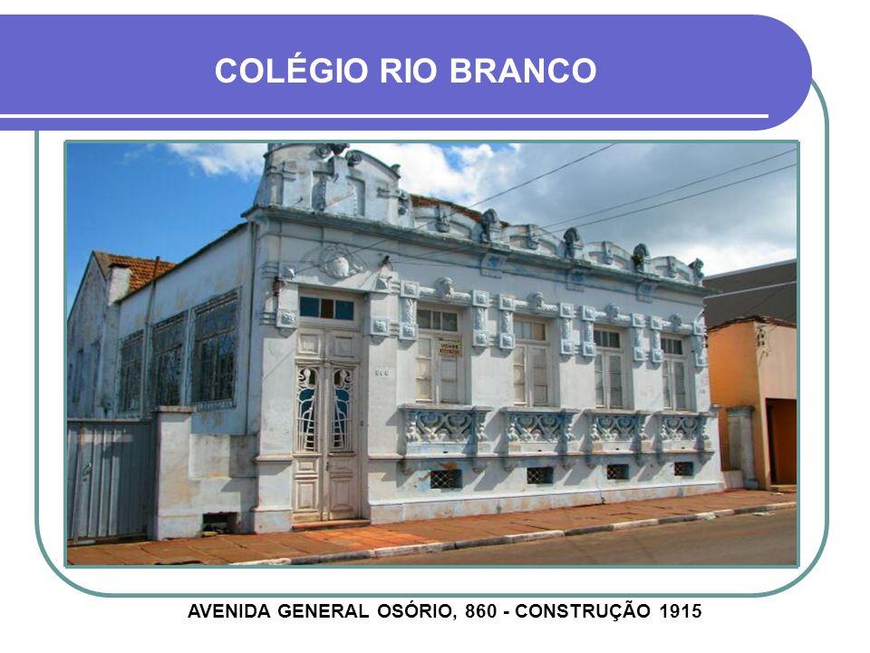 AVENIDA GENERAL OSÓRIO, 860 - CONSTRUÇÃO 1915
