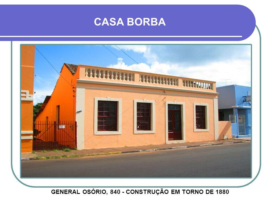 GENERAL OSÓRIO, 840 - CONSTRUÇÃO EM TORNO DE 1880