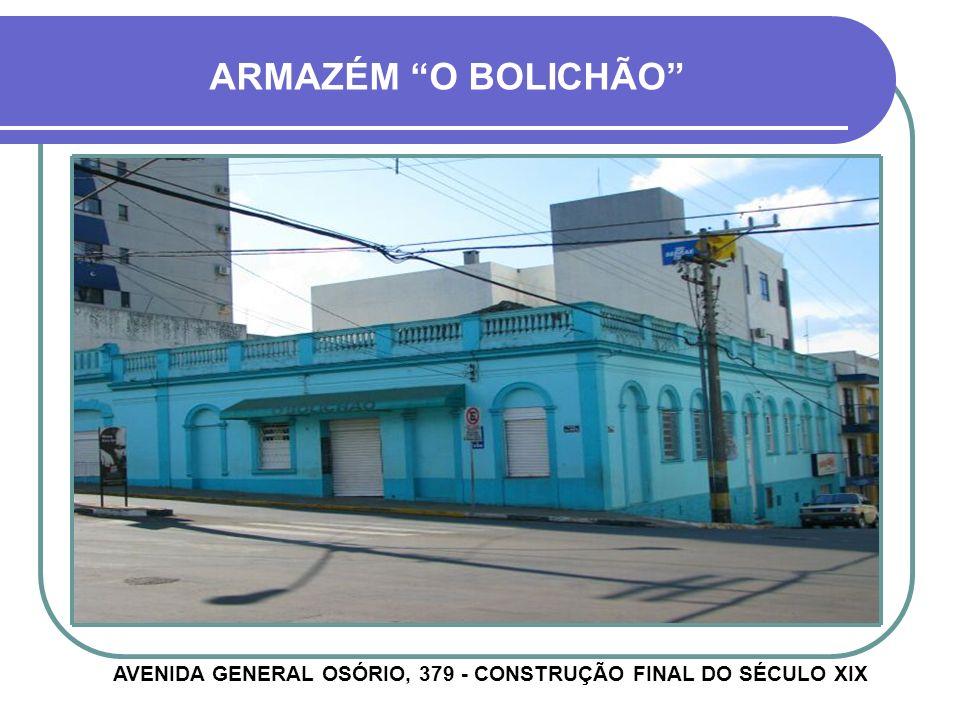 AVENIDA GENERAL OSÓRIO, 379 - CONSTRUÇÃO FINAL DO SÉCULO XIX