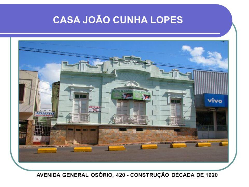 AVENIDA GENERAL OSÓRIO, 420 - CONSTRUÇÃO DÉCADA DE 1920