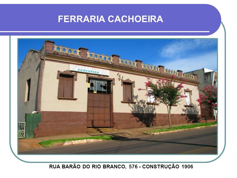 RUA BARÃO DO RIO BRANCO, 576 - CONSTRUÇÃO 1906