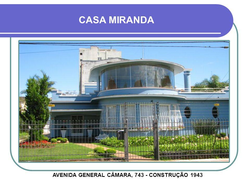 AVENIDA GENERAL CÂMARA, 743 - CONSTRUÇÃO 1943