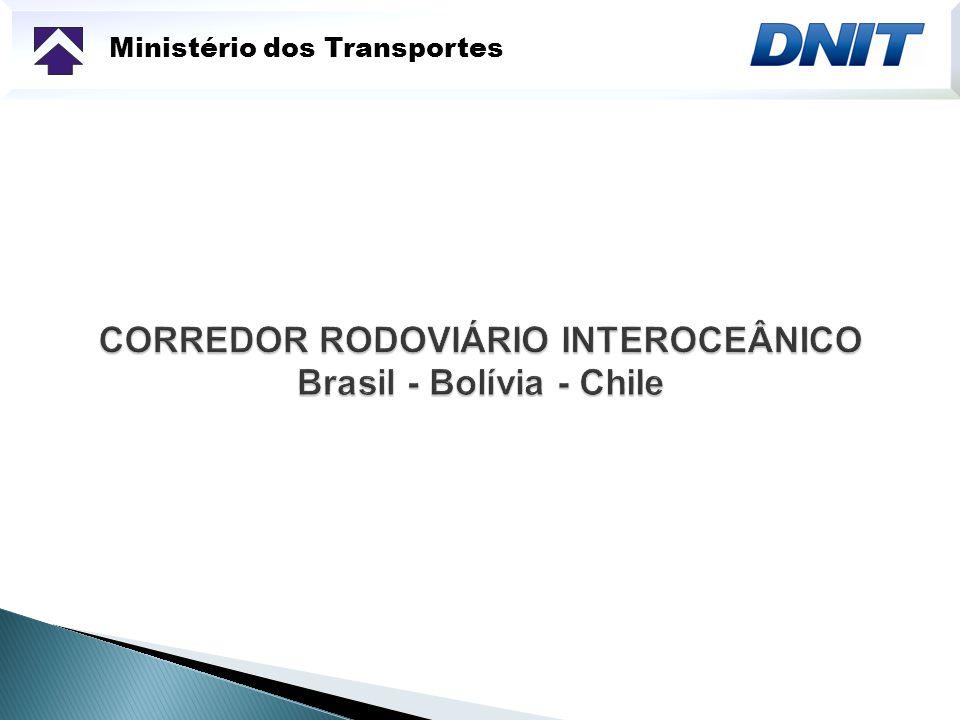 CORREDOR RODOVIÁRIO INTEROCEÂNICO Brasil - Bolívia - Chile