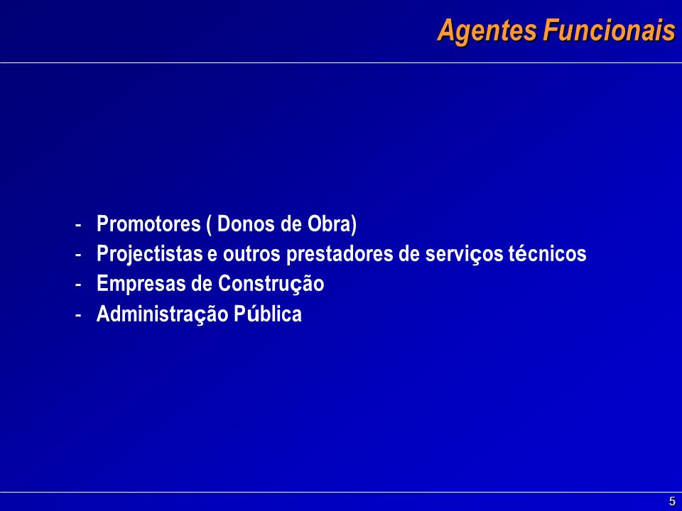 Agentes Funcionais Promotores ( Donos de Obra)