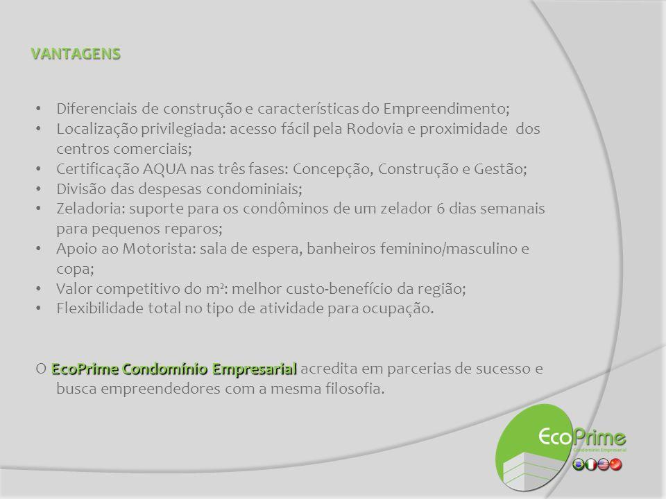 VANTAGENS Diferenciais de construção e características do Empreendimento;