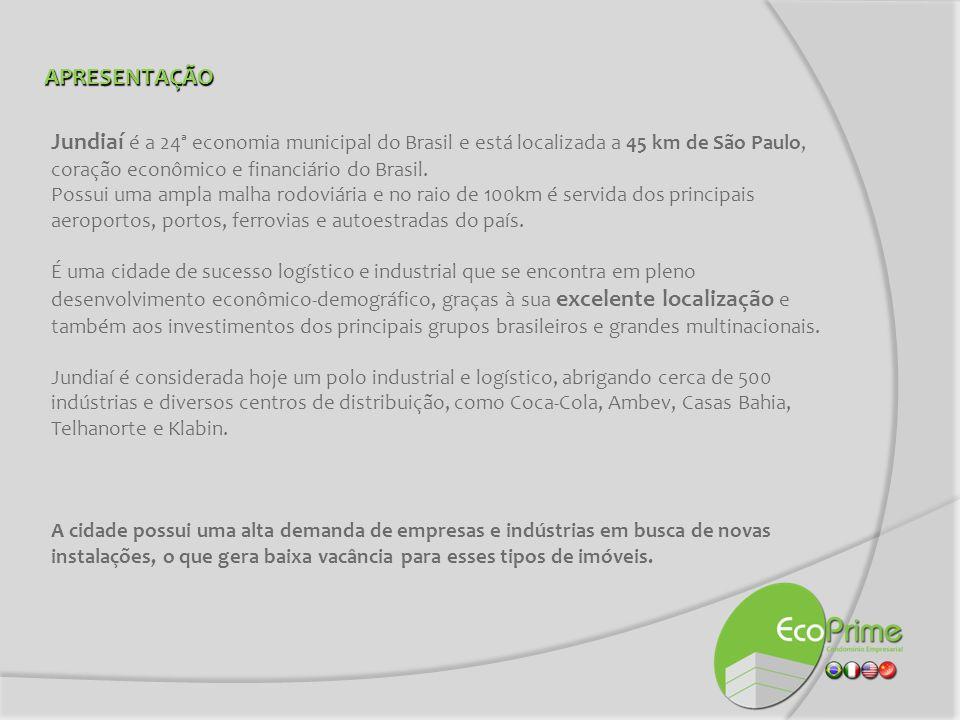 APRESENTAÇÃO Jundiaí é a 24ª economia municipal do Brasil e está localizada a 45 km de São Paulo, coração econômico e financiário do Brasil.