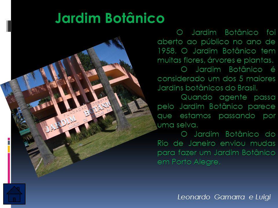 Jardim Botânico O Jardim Botânico foi aberto ao público no ano de 1958. O Jardim Botânico tem muitas flores, árvores e plantas.