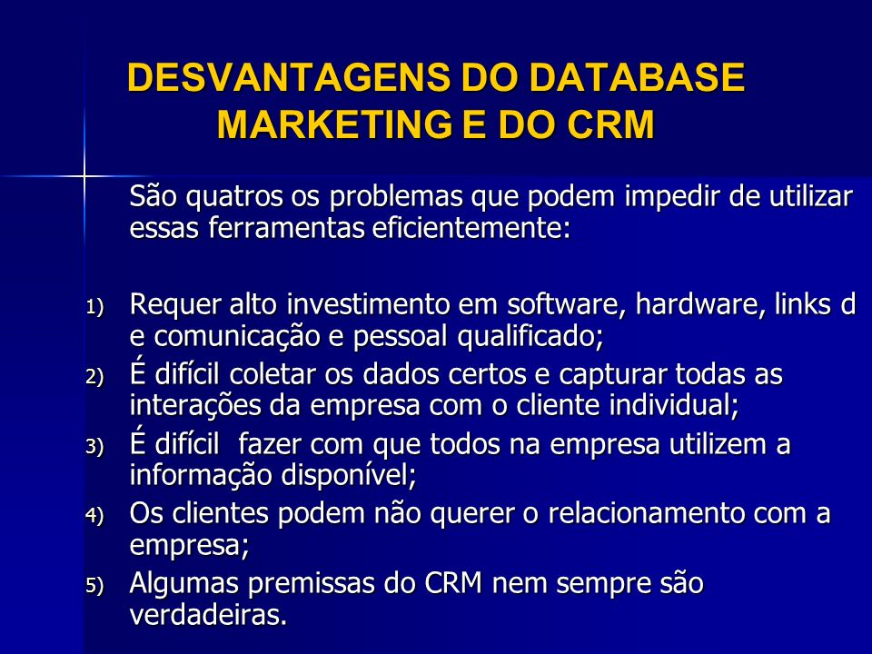 DESVANTAGENS DO DATABASE MARKETING E DO CRM