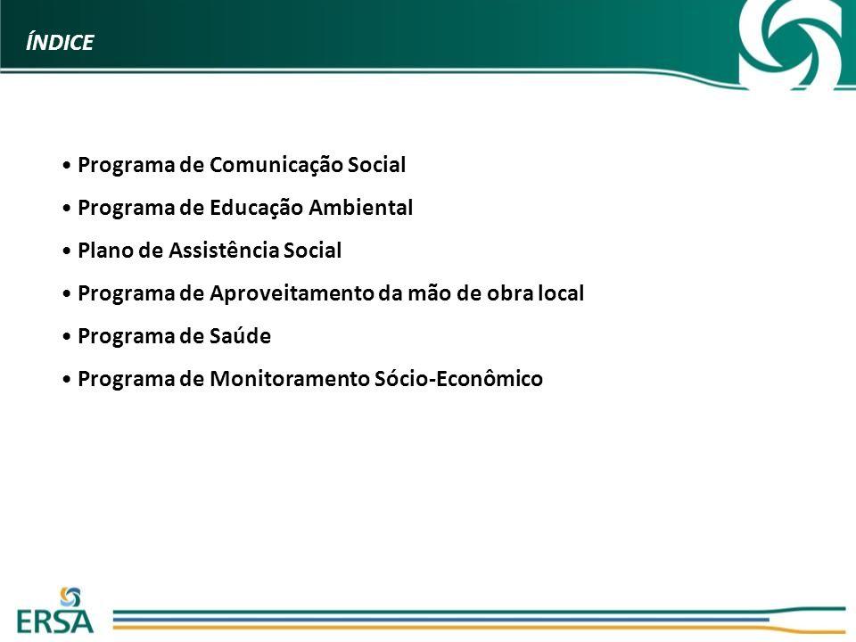 Programa de Comunicação Social Programa de Educação Ambiental