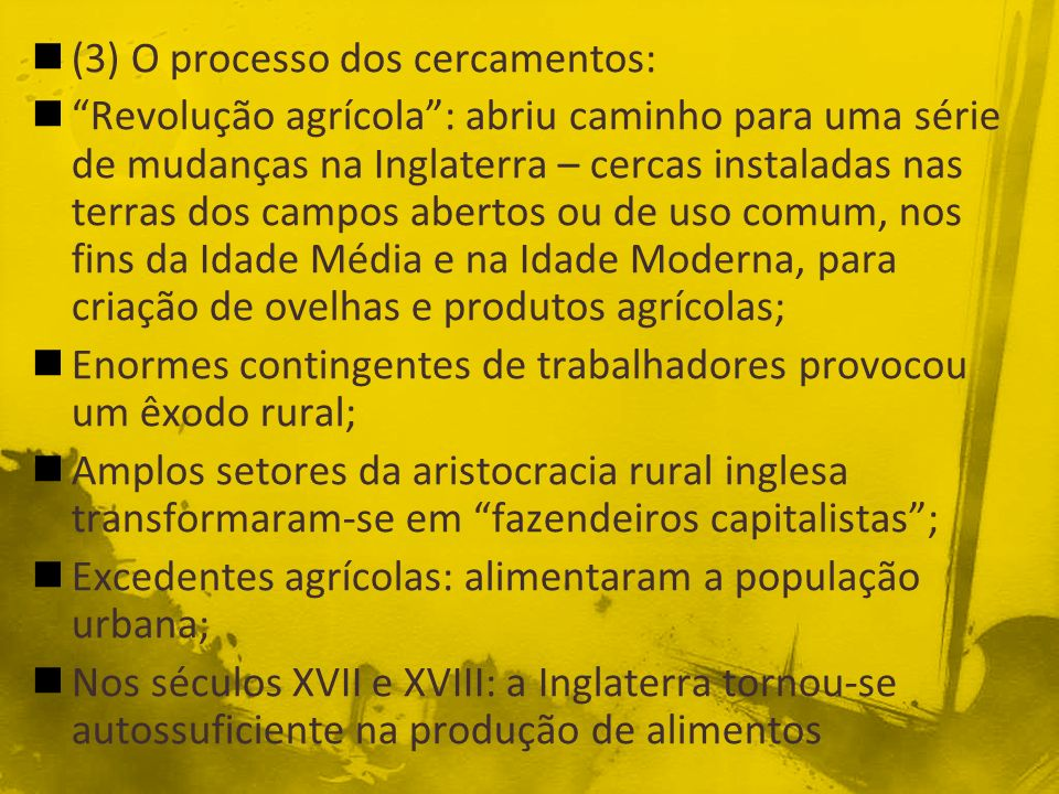 (3) O processo dos cercamentos: