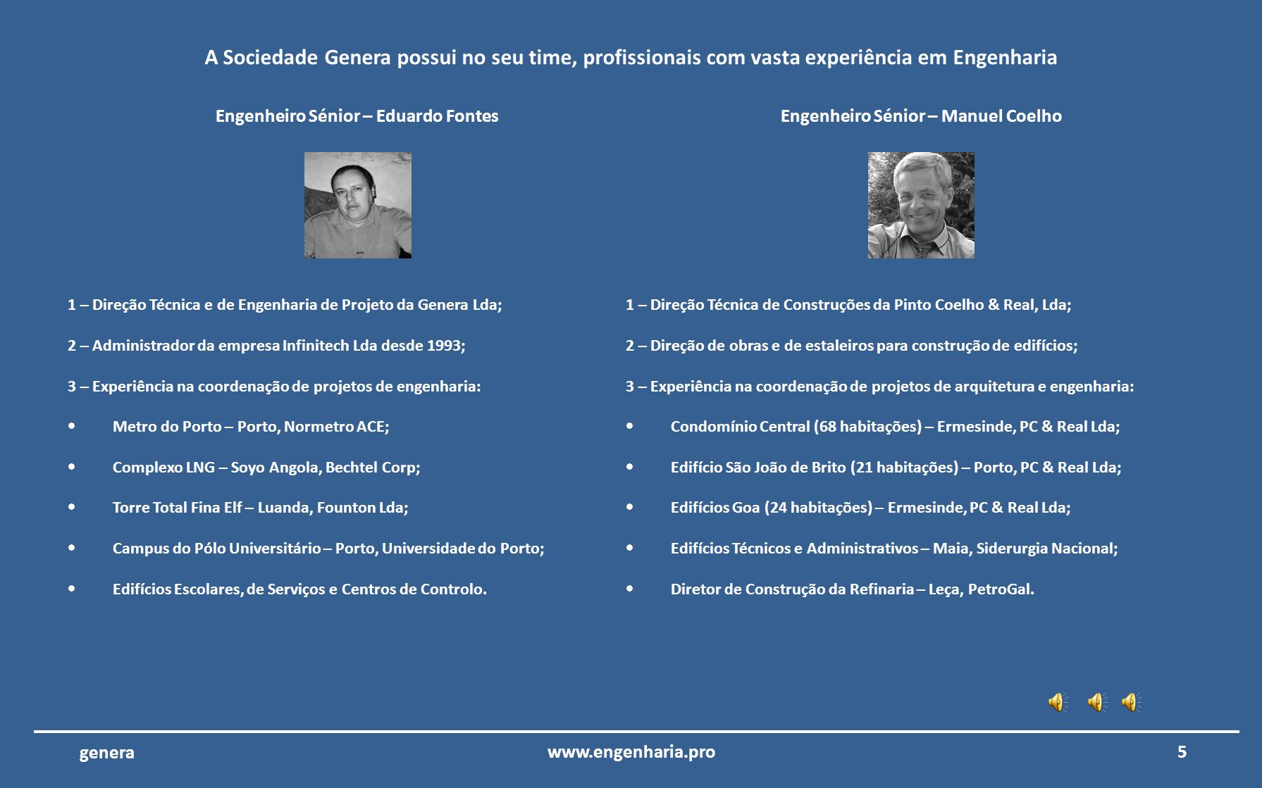 Engenheiro Sénior – Eduardo Fontes Engenheiro Sénior – Manuel Coelho