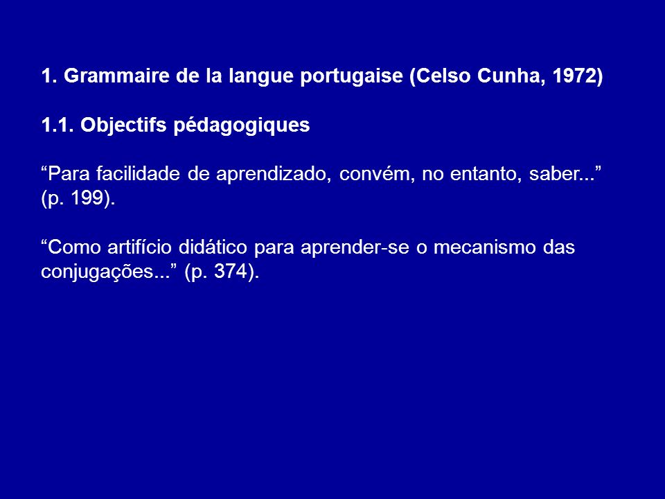 1. Grammaire de la langue portugaise (Celso Cunha, 1972)