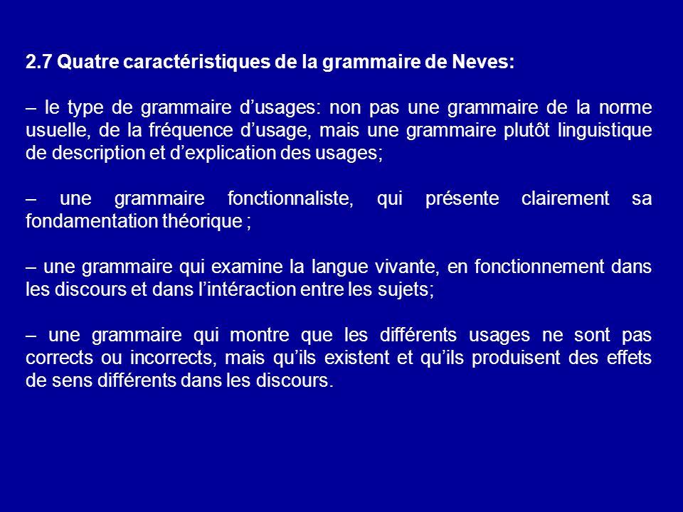 2.7 Quatre caractéristiques de la grammaire de Neves:
