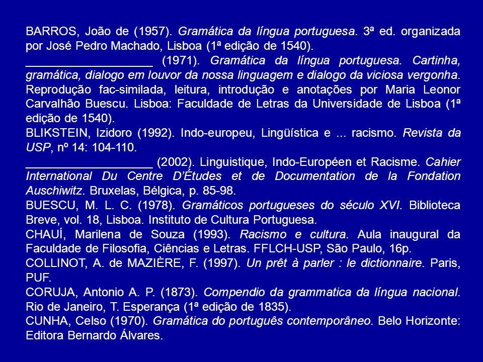 BARROS, João de (1957). Gramática da língua portuguesa. 3ª ed