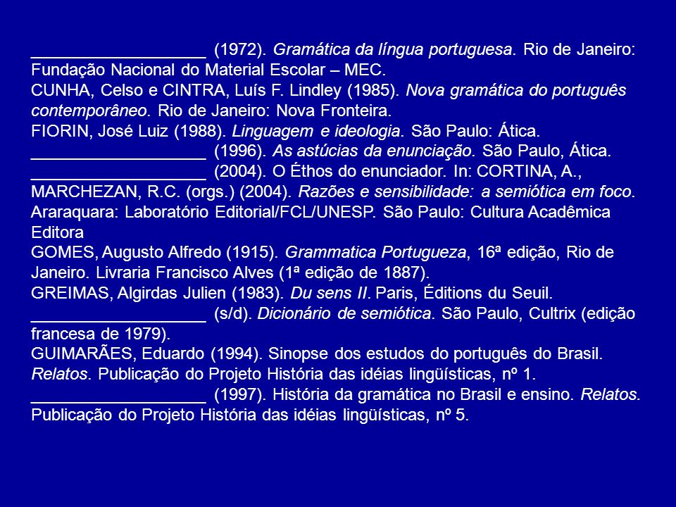 ___________________ (1972). Gramática da língua portuguesa