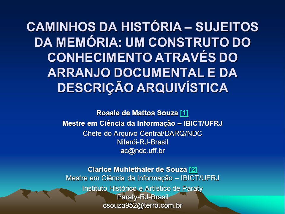 CAMINHOS DA HISTÓRIA – SUJEITOS DA MEMÓRIA: UM CONSTRUTO DO CONHECIMENTO ATRAVÉS DO ARRANJO DOCUMENTAL E DA DESCRIÇÃO ARQUIVÍSTICA