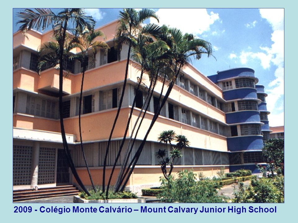 2009 - Colégio Monte Calvário – Mount Calvary Junior High School
