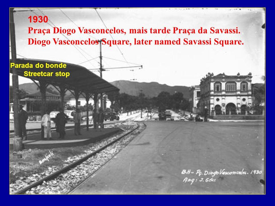 1930 Praça Diogo Vasconcelos, mais tarde Praça da Savassi