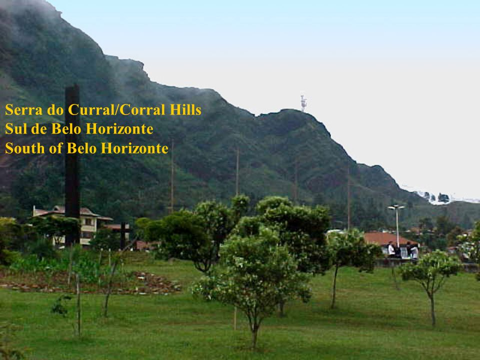 Serra do Curral/Corral Hills Sul de Belo Horizonte South of Belo Horizonte