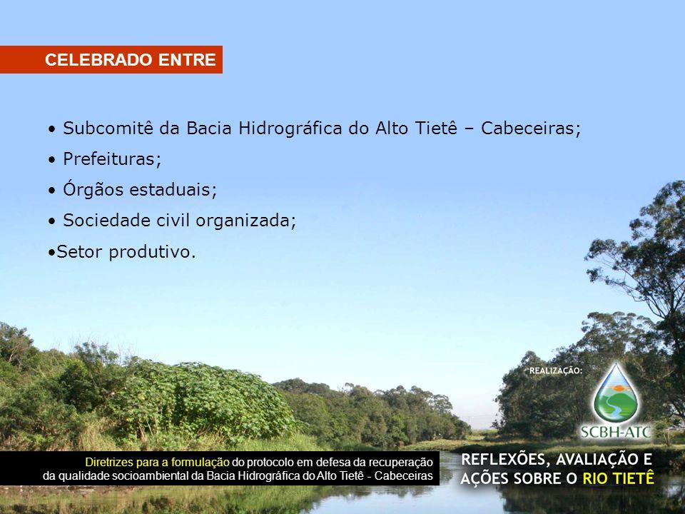 • Subcomitê da Bacia Hidrográfica do Alto Tietê – Cabeceiras;