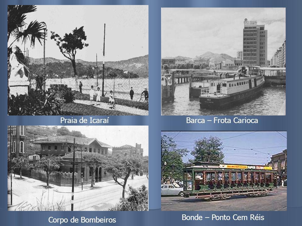 Praia de Icaraí Barca – Frota Carioca Bonde – Ponto Cem Réis Corpo de Bombeiros