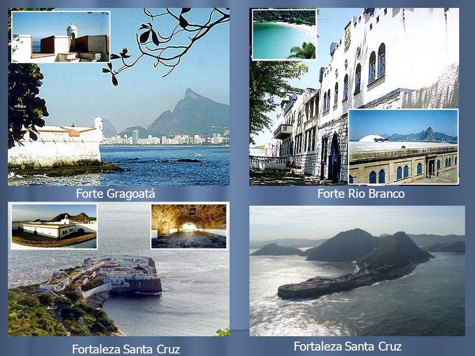 Forte Gragoatá Forte Rio Branco Fortaleza Santa Cruz Fortaleza Santa Cruz