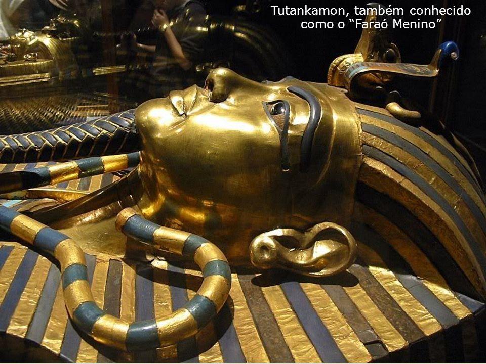 Tutankamon, também conhecido como o Faraó Menino