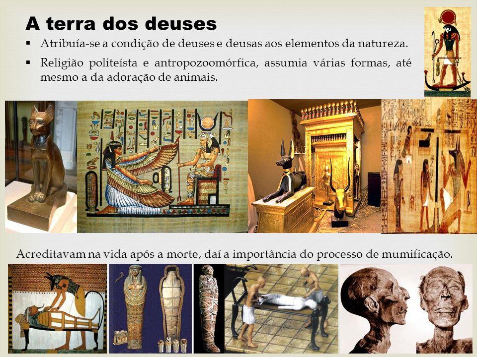 A terra dos deuses Atribuía-se a condição de deuses e deusas aos elementos da natureza.
