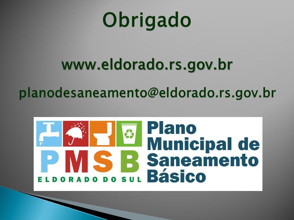 Obrigado www.eldorado.rs.gov.br planodesaneamento@eldorado.rs.gov.br