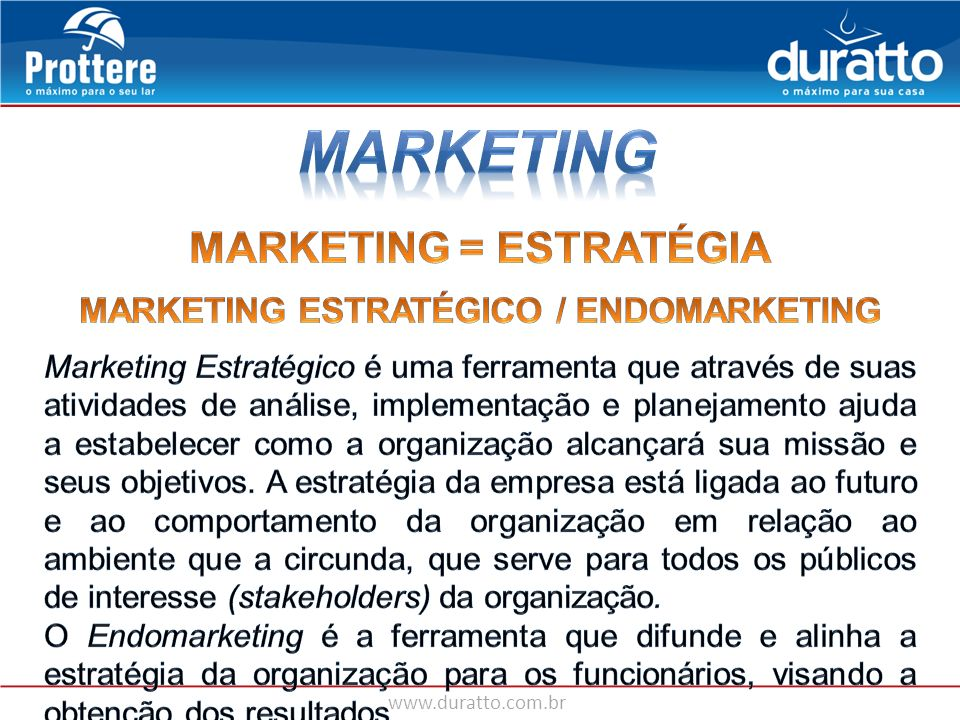 MARKETING = ESTRATÉGIA MARKETING ESTRATÉGICO / ENDOMARKETING