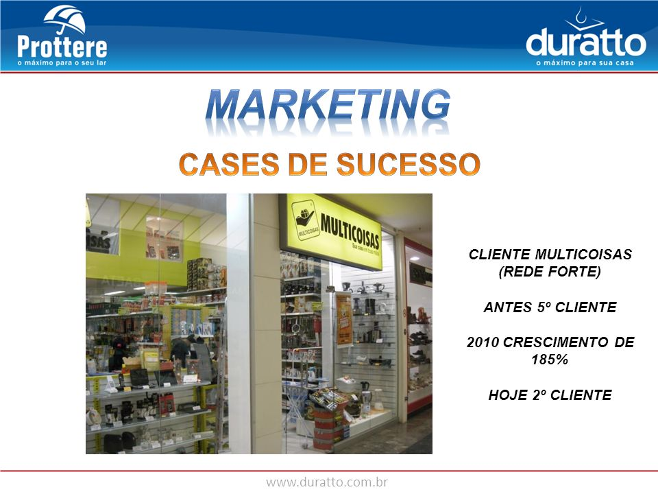 MARKETING CASES DE SUCESSO CLIENTE MULTICOISAS (REDE FORTE)