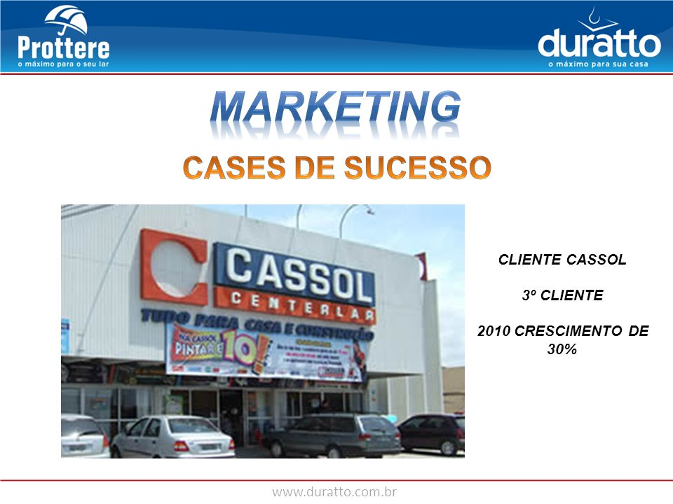 MARKETING CASES DE SUCESSO CLIENTE CASSOL 3º CLIENTE