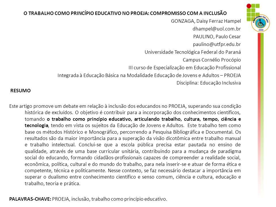 O TRABALHO COMO PRINCÍPIO EDUCATIVO NO PROEJA: COMPROMISSO COM A INCLUSÃO