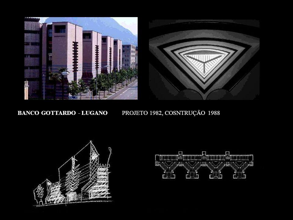 BANCO GOTTARDO - LUGANO PROJETO 1982, COSNTRUÇÃO 1988