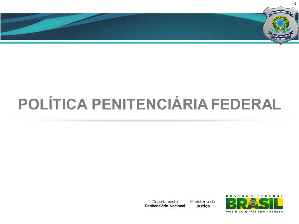 POLÍTICA PENITENCIÁRIA FEDERAL