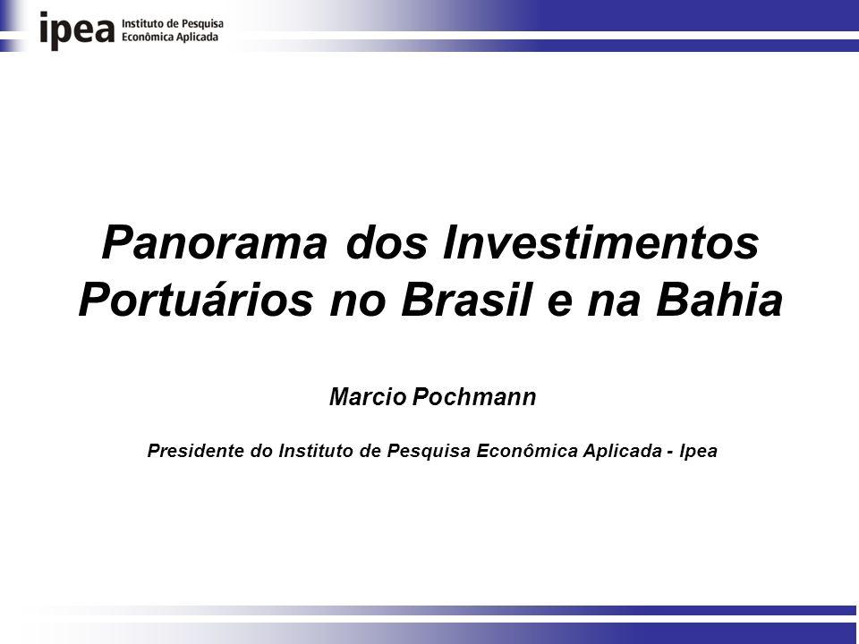 Panorama dos Investimentos Portuários no Brasil e na Bahia