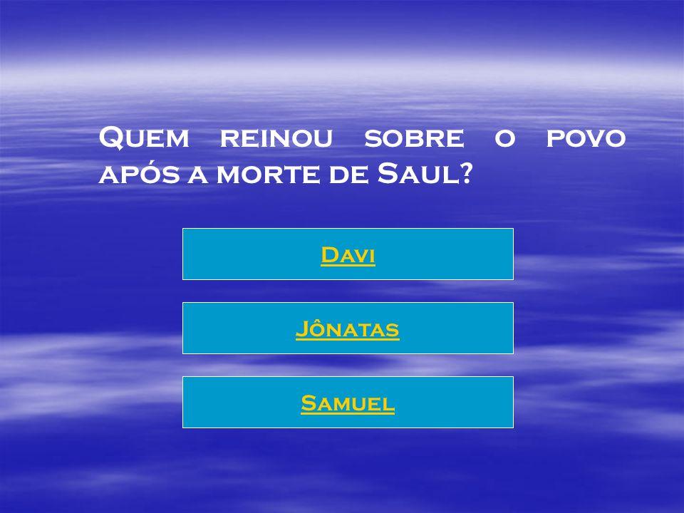 Quem reinou sobre o povo após a morte de Saul