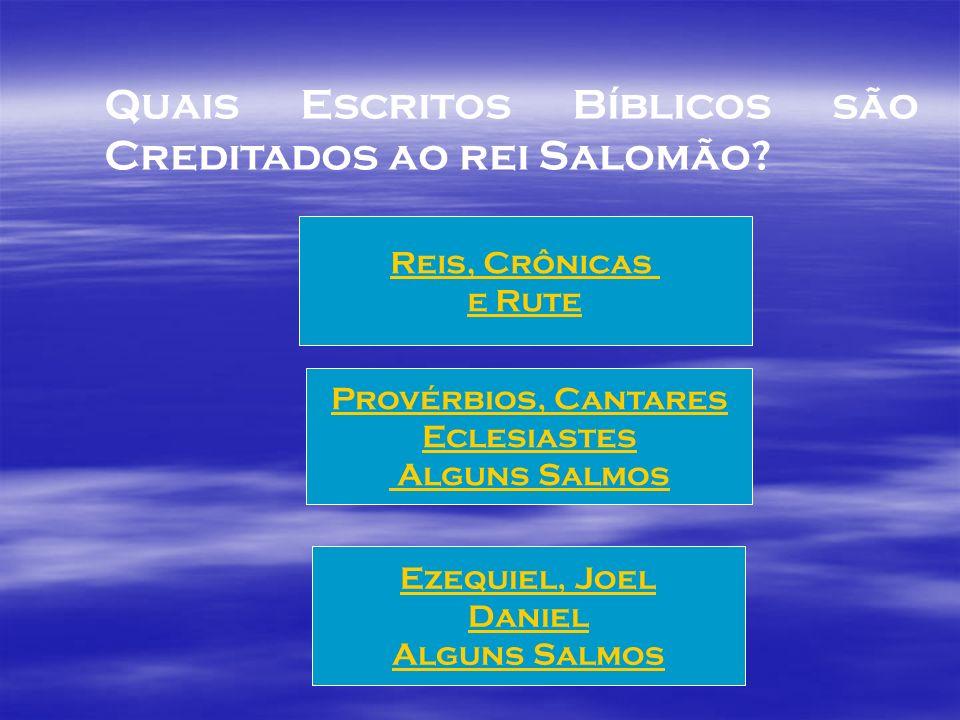 Quais Escritos Bíblicos são Creditados ao rei Salomão
