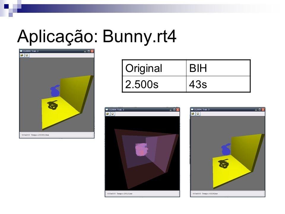 Aplicação: Bunny.rt4 Original BIH 2.500s 43s