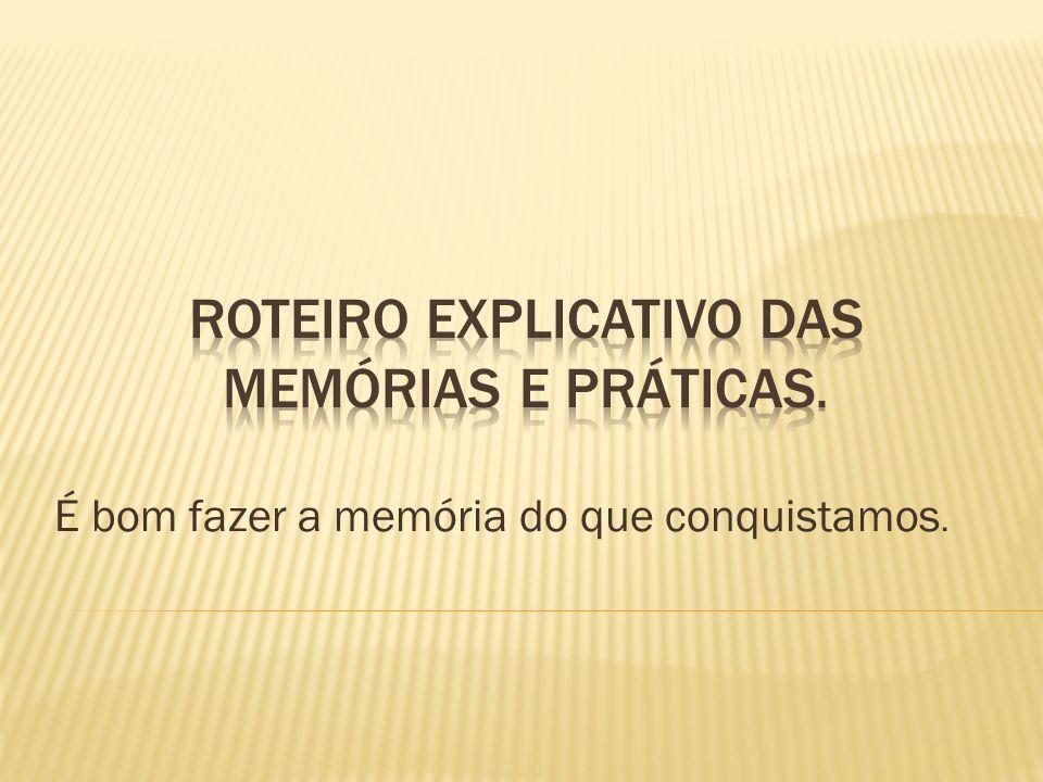 Roteiro Explicativo das memórias e práticas.