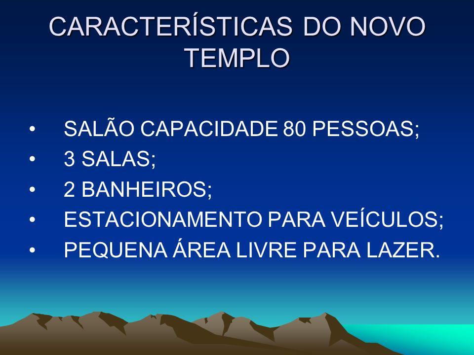 CARACTERÍSTICAS DO NOVO TEMPLO