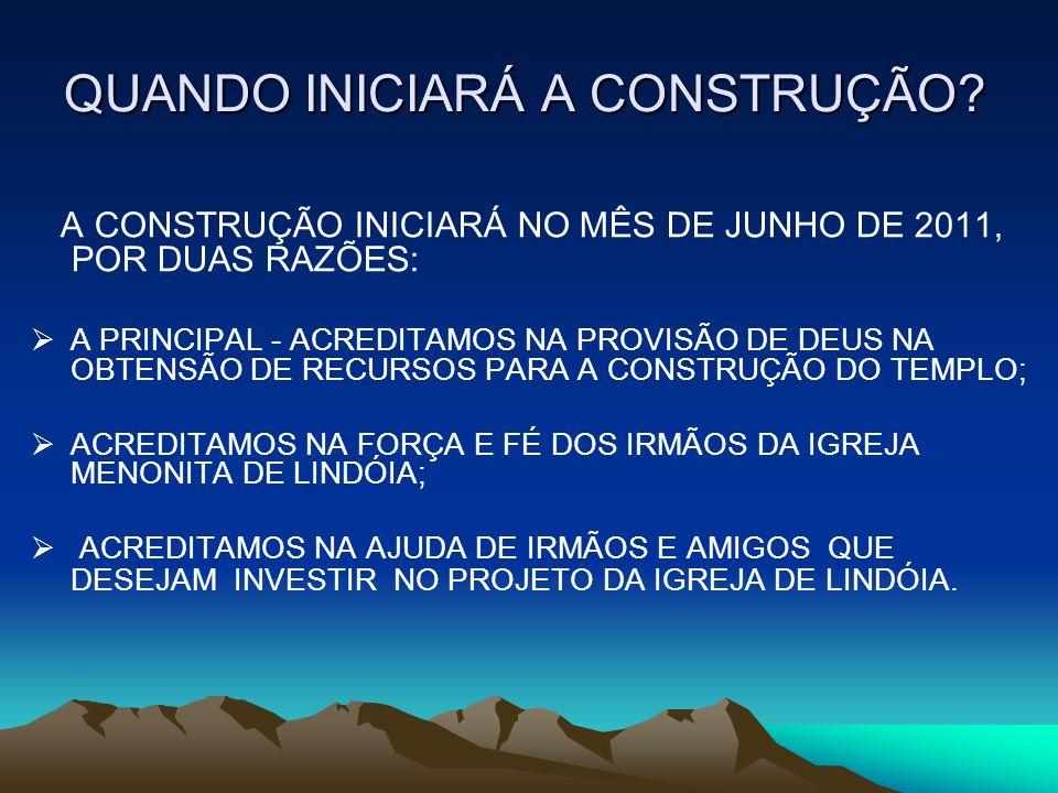 QUANDO INICIARÁ A CONSTRUÇÃO