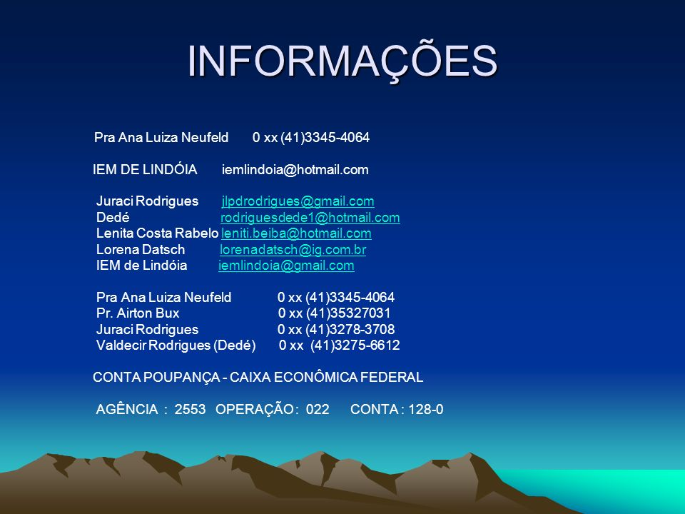 INFORMAÇÕES IEM DE LINDÓIA iemlindoia@hotmail.com